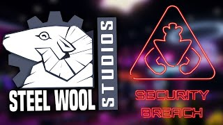 STEEL WOOL WILL BE TALKING ABOUT FNAF SECURITY BREACH SOON