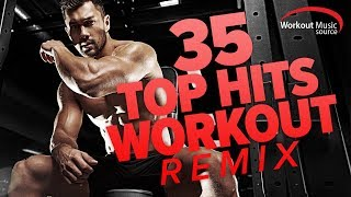 Workout Music Source // 35 Top Hits Workout Remix (128-162 BPM)