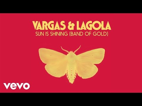 Vargas & Lagola - Sun Is Shining (Band Of Gold)