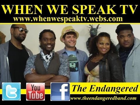 Interview with The Endangered (When We Speak TV)