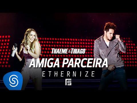 Thaeme & Thiago - Amiga Parceira | DVD Ethernize