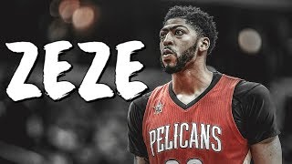 "Anthony Davis ""ZEZE"" Mix ᴴᴰ"