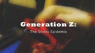 Generation Z: The Stress Epidemic