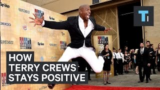 Here's how Terry Crews stays positive every day
