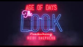 Age of Days -The Look (feat. Heidi Shepherd) OFFICIAL LYRIC VIDEO