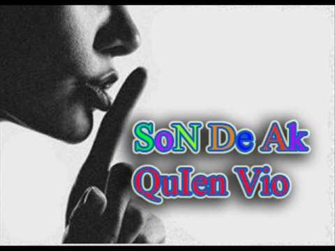 Son De Ak - Quien Vio (Nuevo) Tiraera Pa Los K-Zadores (WwW.TuraMusic.NeT)@jeyexstm