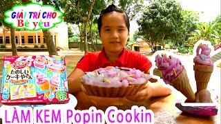 BÉ HUYỀN LÀM KEM TƯƠI NHẬT BẢN - Popin-Cookin-Ice-Cream - Giai tri cho Be yeu