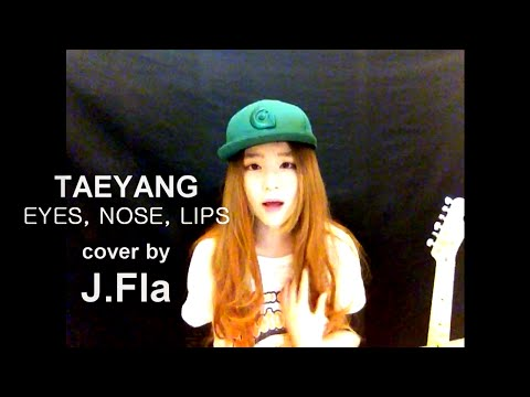 TAEYANG (태양) - 눈코입 (EYES, NOSE, LIPS) cover by J.Fla