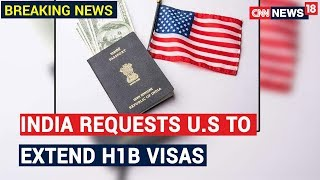 India requests US to extend H-1B visas for stranded Indian..