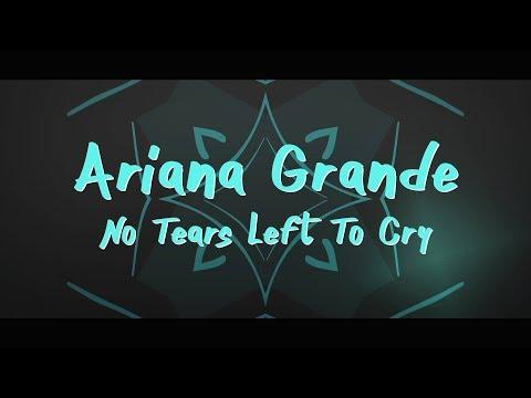 Ariana Grande ‒ No Tears Left To Cry (Lyrics) 🎤