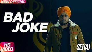 Bad Joke – Sehaj Ft Desi Crew