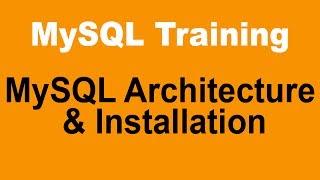 MySQL Tutorial for Beginners - Part 2 - MySQL Architecture and Installation of MySQL