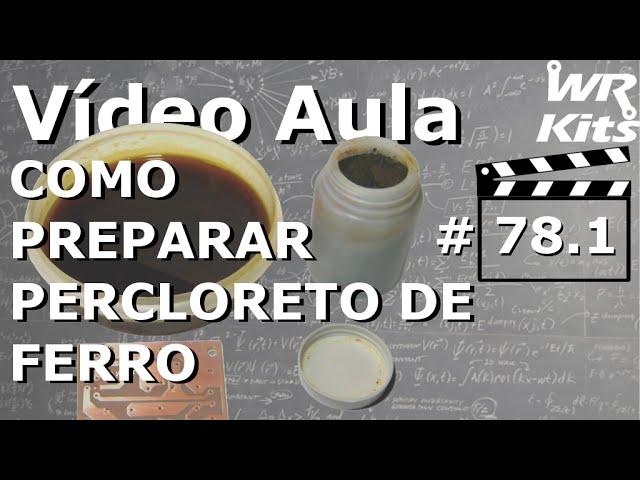 COMO PREPARAR PERCLORETO DE FERRO | Vídeo Aula  #78.1