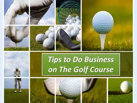 Tips to Do Business on The Golf Course