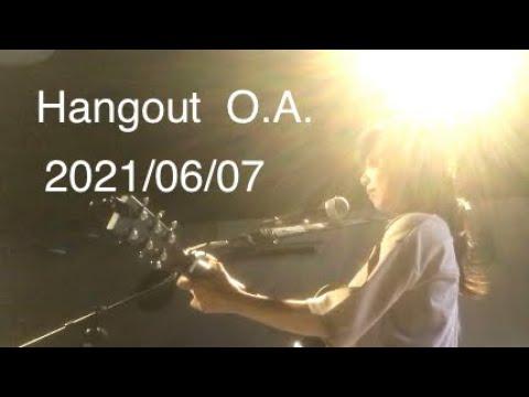2021/06/07 Hangout O.A.