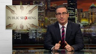 Public Shaming: Last Week Tonight with John Oliver (HBO)