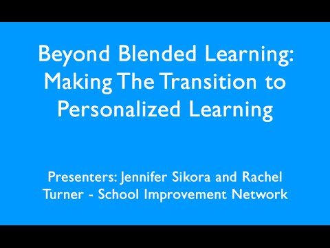 Beyond Blended Learning  Making The Transition to Personalized Learning