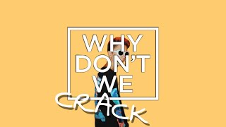 Why Don't We Crack #2
