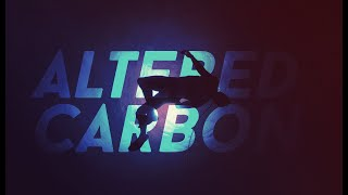 altered carbon ••• no body lives forever