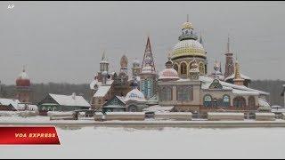 Ngôi đền liên tôn tại Nga (VOA)