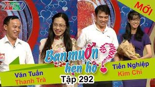 BẠN MUỐN HẸN HÒ | Tập 292 - FULL | Văn Tuấn - Thanh Trà | Tiến Nghiệp - Kim Chi | 240717 👫