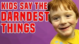 Kids Say The Darndest Things vs Kids Fails!