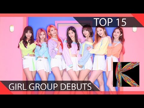 Top 15 Underrated Girl Group Debuts 2015-2016