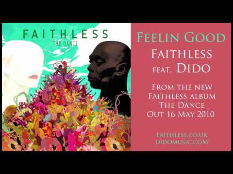 Feelin Good - Faithless feat. Dido