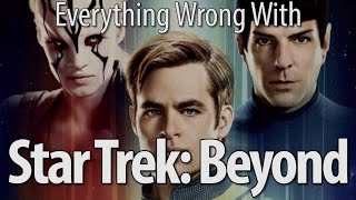 Everything Wrong With Star Trek Beyond In 17 Minutes Or Less