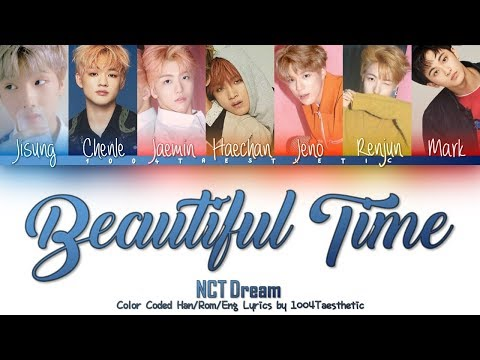 NCT DREAM (엔씨티 드림) - Beautiful Time (너와 나) Color Coded Han/Rom/Eng Lyrics