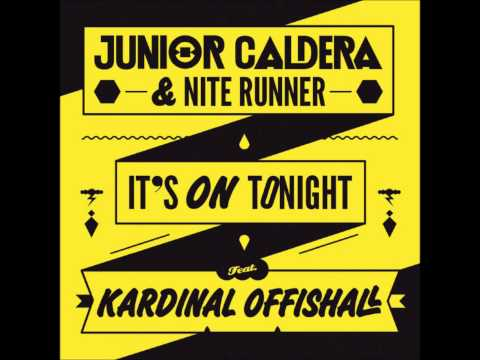 Junior Caldera & Nite Runner - It's On Tonight (feat. Kardinal Offishall)