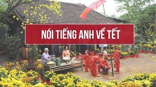 Nói tiếng Anh với người nước ngoài về Tết
