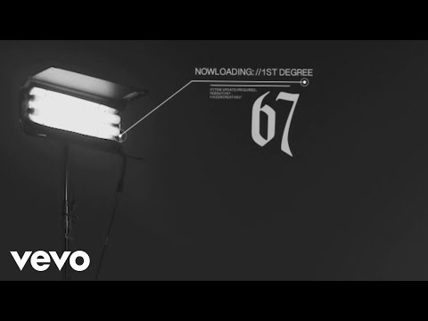 67 - First Degree (Official Video)
