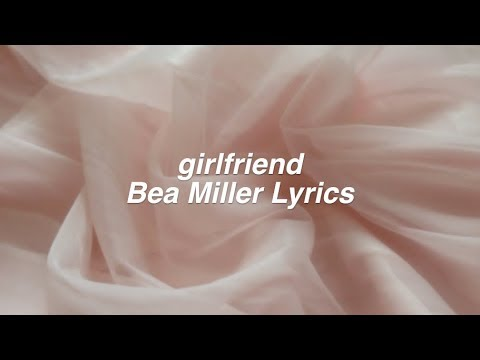 girlfriend || Bea Miller Lyrics