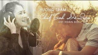 CHÚT TÌNH ĐÃ QUÊN - Hương Tràm | OST Hoán Đổi | KC 31.08.2018