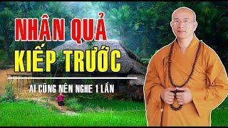 Ai muốn biết NHÂN QUẢ TỪ KIẾP TRƯỚC của mình ra sao Ai cũng nên nghe 1 lần - Thích Trúc Thái Minh