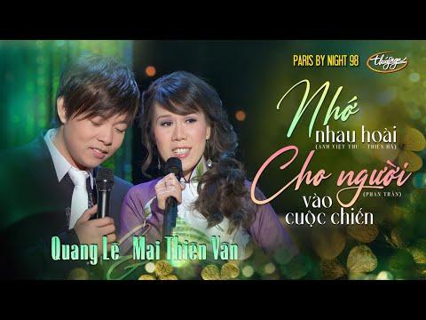 PBN 98   Quang Lê & Mai Thiên Vân - LK Nhớ Nhau Hoài & Cho Người Vào Cuộc Chiến