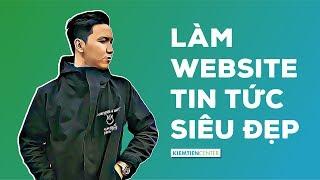 Hướng dẫn toàn tập cách làm website tin tức siêu đẹp bằng Wordpress | Kiemtiencenter