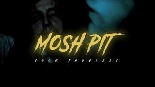 Cook Thugless - Mosh Pit (Official Music Video)
