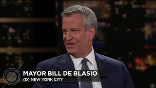 Mayor Bill de Blasio   Real Time with Bill Maher (HBO)