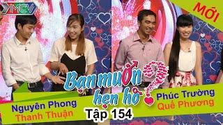 BẠN MUỐN HẸN HÒ - Tập 154 | Nguyên Phong - Thanh Thuận | Quế Phương - Phúc Trường | 28/03/2016