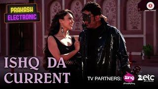 Ishq Da Current – Labh Janjua – Prakash Electronic Video HD