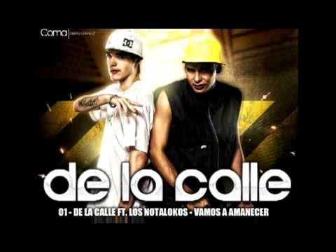 Los Nota Lokos Ft De La Calle - Vamos A Amanecer [Tema Nuevo Mayo 2012]