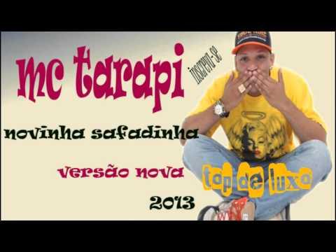 Baixar mc tarapi-novinha safadinha (bonedj top de luxo ) vrs nova 2013 foda wmv