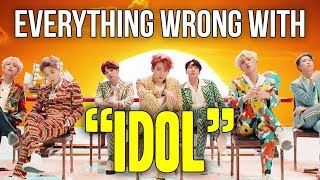 """Everything Wrong With BTS - """"Idol"""""""