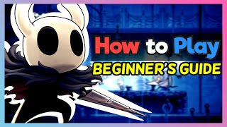 How to Play : Hollow Knight - A Beginners Guide (Tips and Tricks)