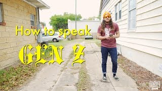 HOW TO SPEAK GEN Z
