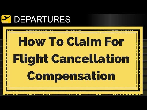 How to Claim Flight Cancellation Compensation - Claim £540 For Flight Cancellation Or Delay