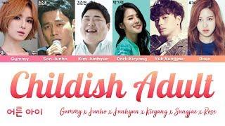 Gummy, Junho, Junhyun, Kiryang, Sungjae, Rosé - Childish Adult (어른아이) [han|rom|eng lyrics/가사]