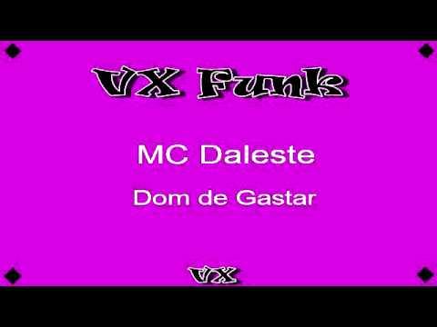 Baixar MC Daleste - Dom de Gastar[LANÇAMENTO]2014